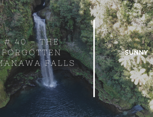# 40 – THE FORGOTTEN OMANAWA FALLS