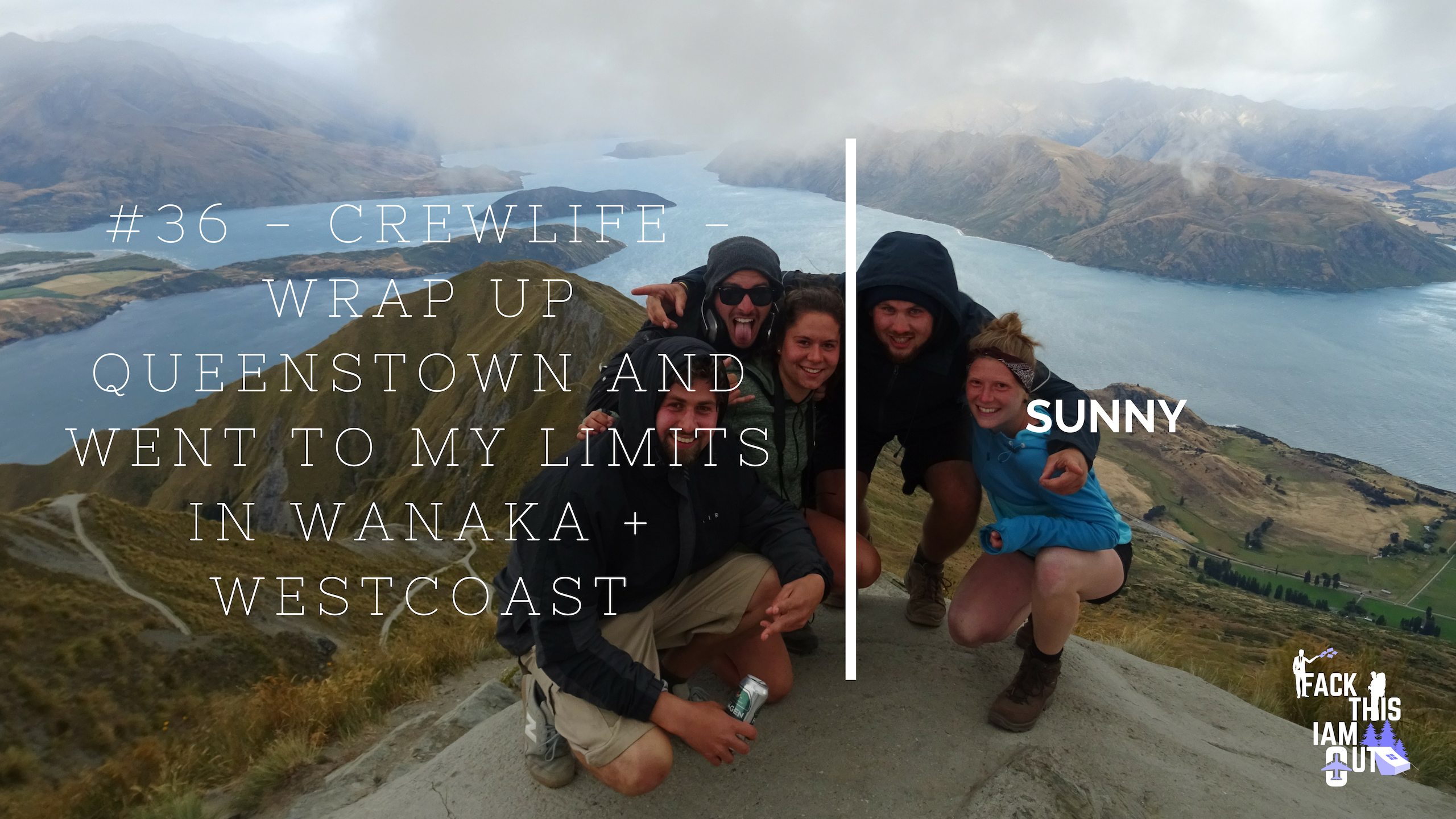 #36 – CREWLIFE – WRAP UP QUEENSTOWN AND WENT TO MY LIMITS IN WANAKA + WESTCOAST